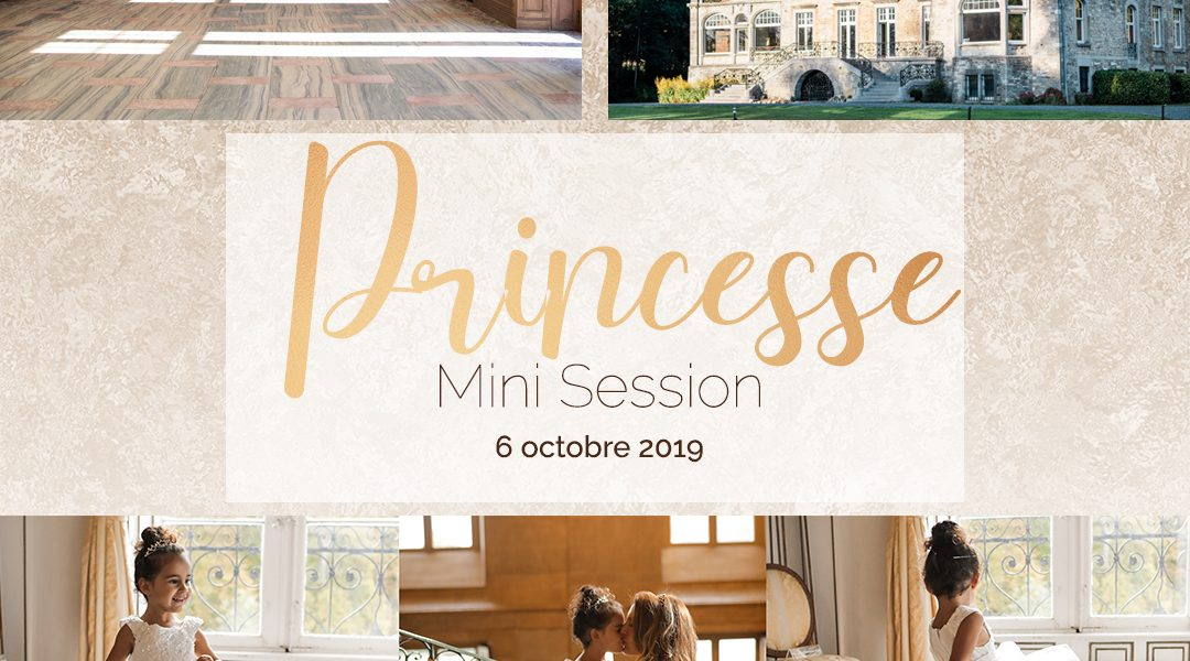 Mini Session Princesse